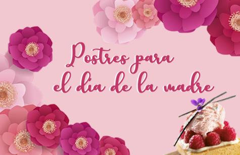 4 IDEAS DE POSTRES PARA CELEBRAR EL DÍA DE LA MADRE